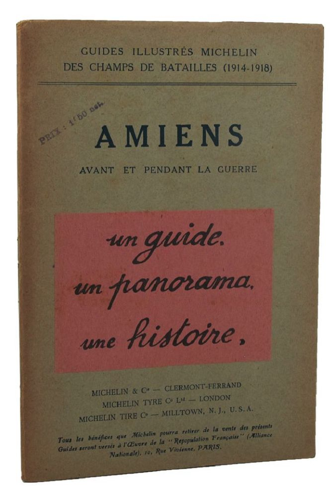 AMIENS avant et pendant la guerre. Michelin Illustrated Guides to the Battlefields.
