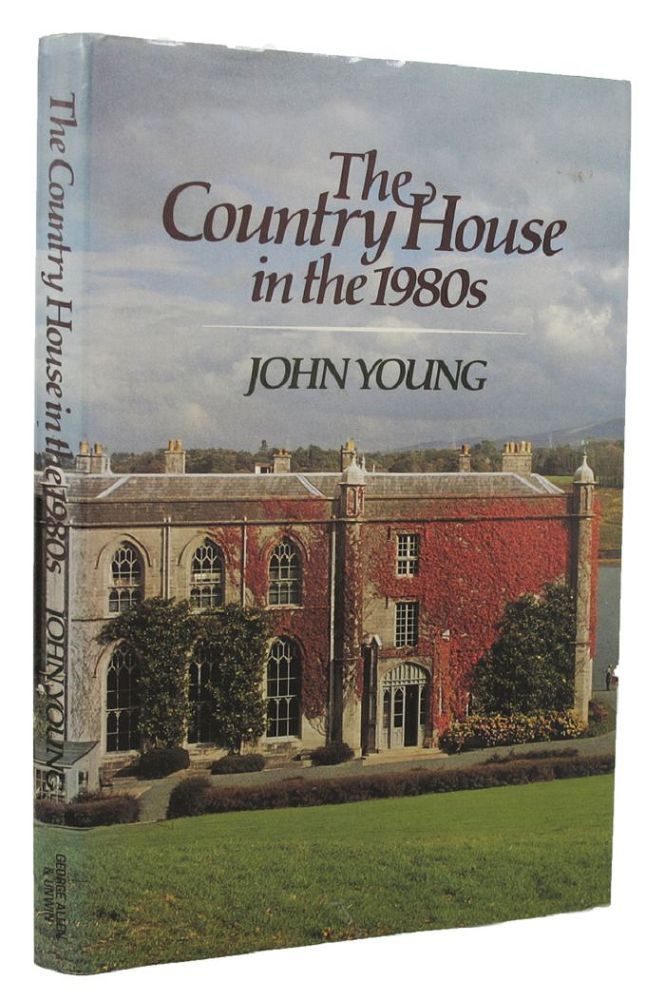 THE COUNTRY HOUSE IN THE 1980s. John Young.