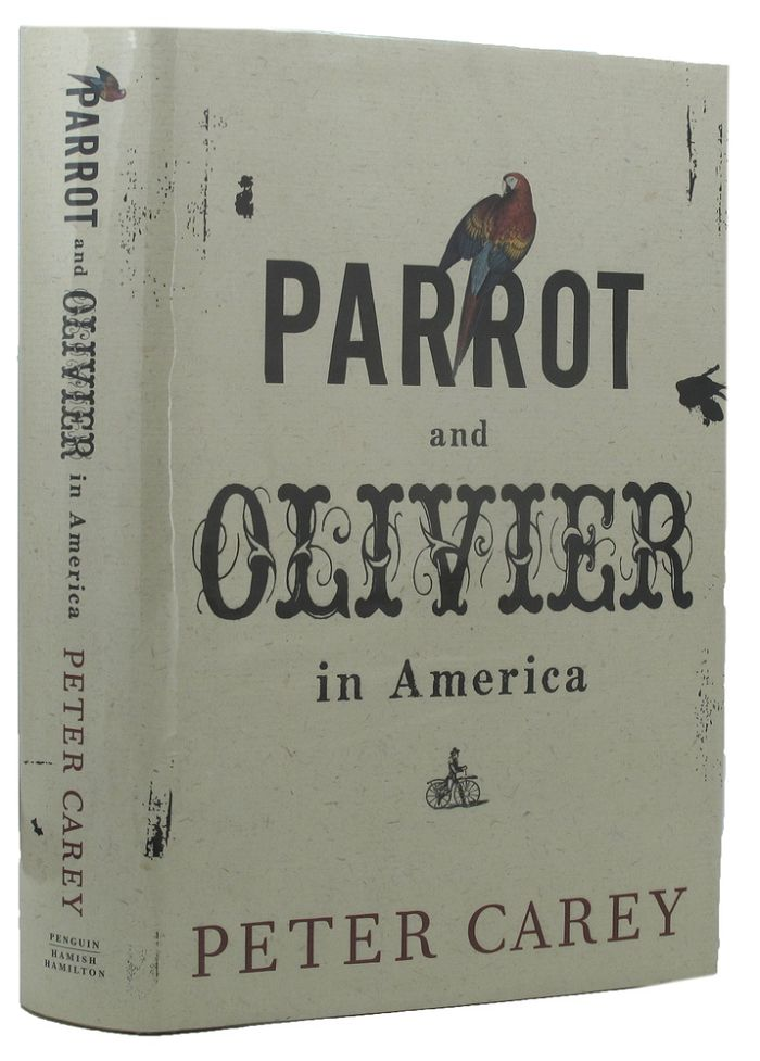 PARROT AND OLIVIER IN AMERICA. Peter Carey.