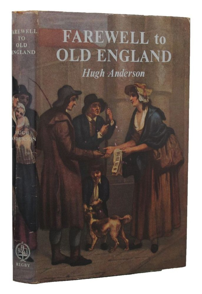 FAREWELL TO OLD ENGLAND. Hugh Anderson.