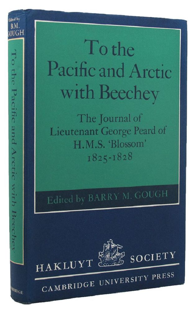 TO THE PACIFIC AND ARCTIC WITH BEECHEY. Lieutenant George Peard.