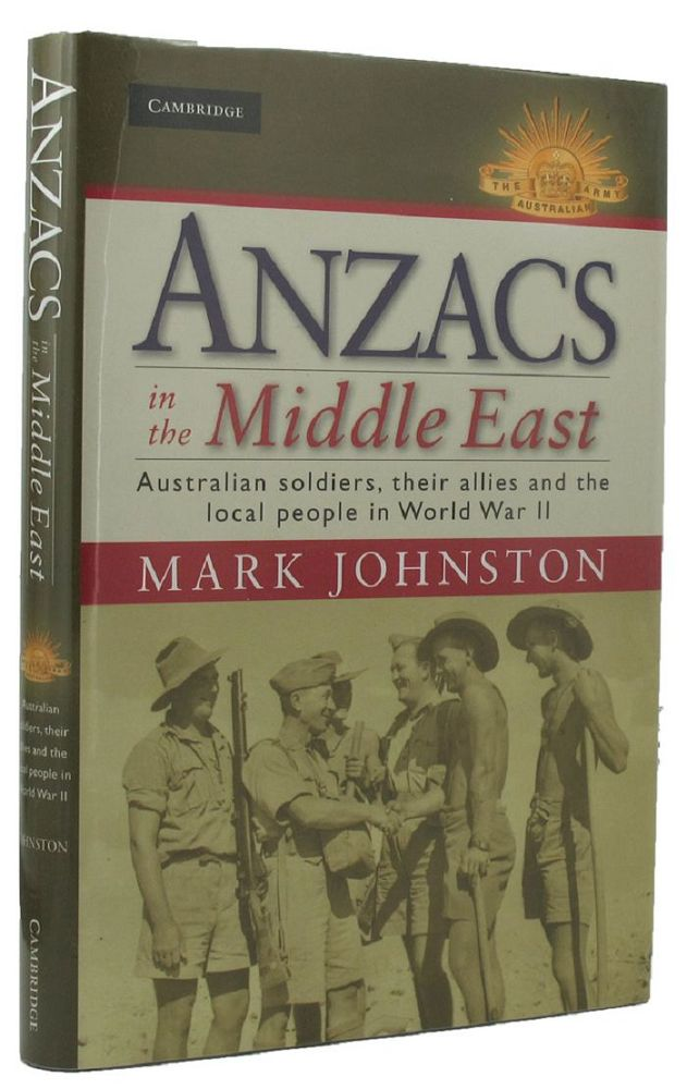 ANZACS IN THE MIDDLE EAST. Mark Johnston.