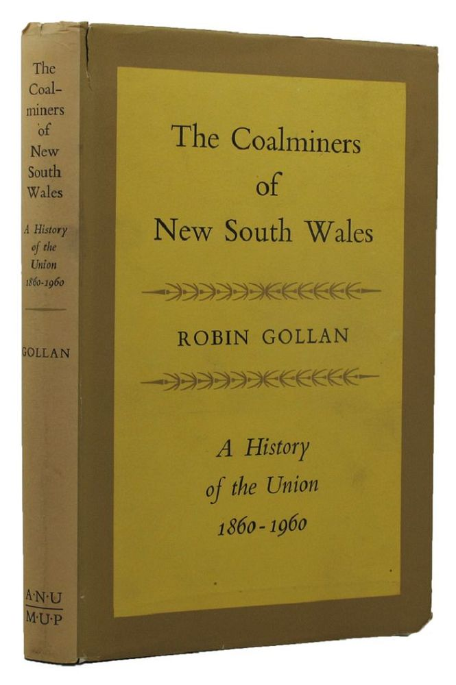 THE COALMINERS OF NEW SOUTH WALES. Robin Gollan.