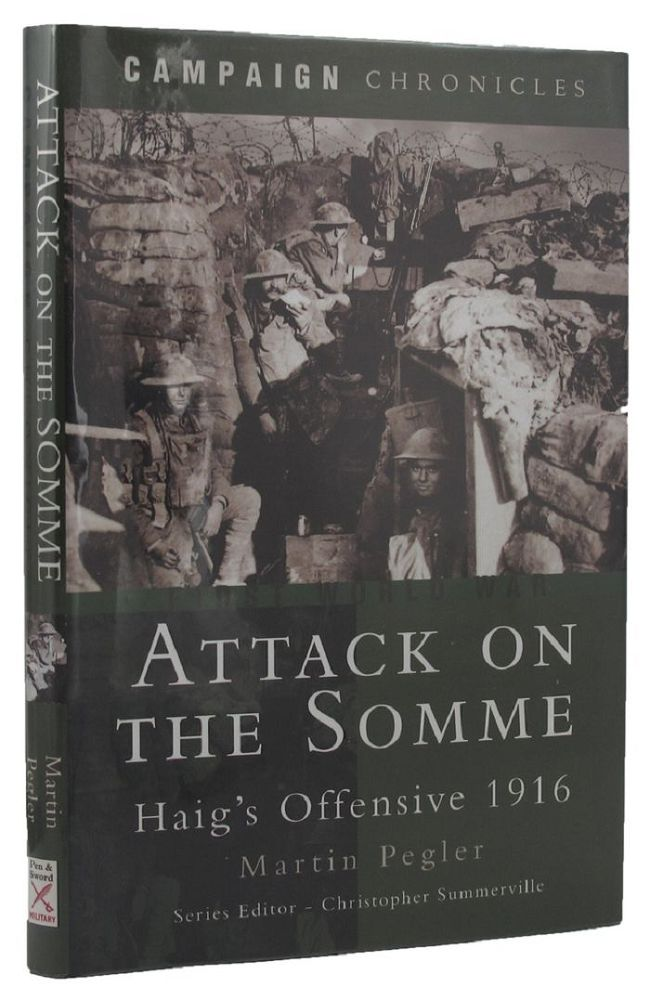 ATTACK ON THE SOMME. Martin Pegler.