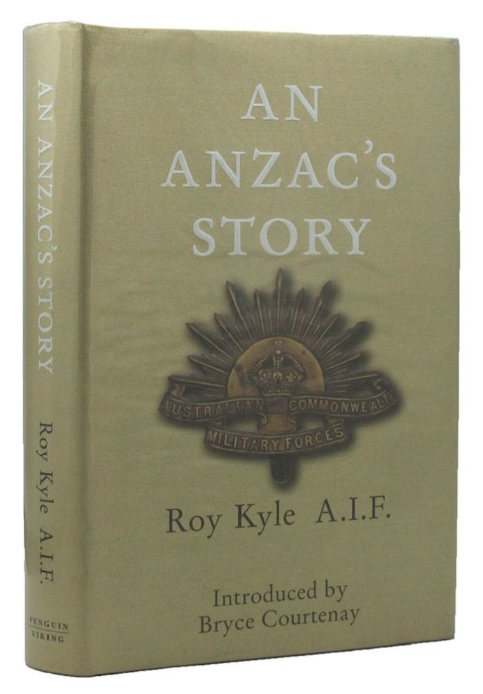 AN ANZAC'S STORY. Roy Kyle.