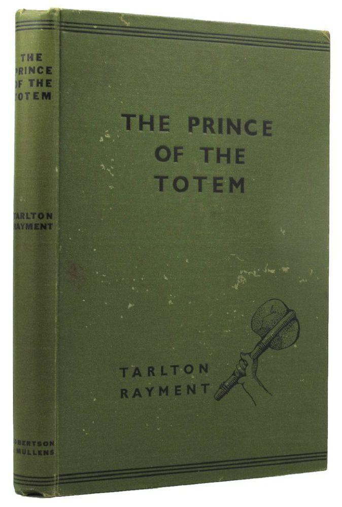 THE PRINCE OF THE TOTEM. Tarlton Rayment.