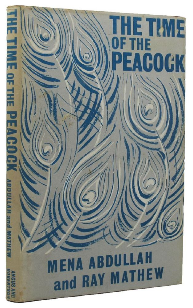 THE TIME OF THE PEACOCK. Mena Abdullah, Ray Mathew.