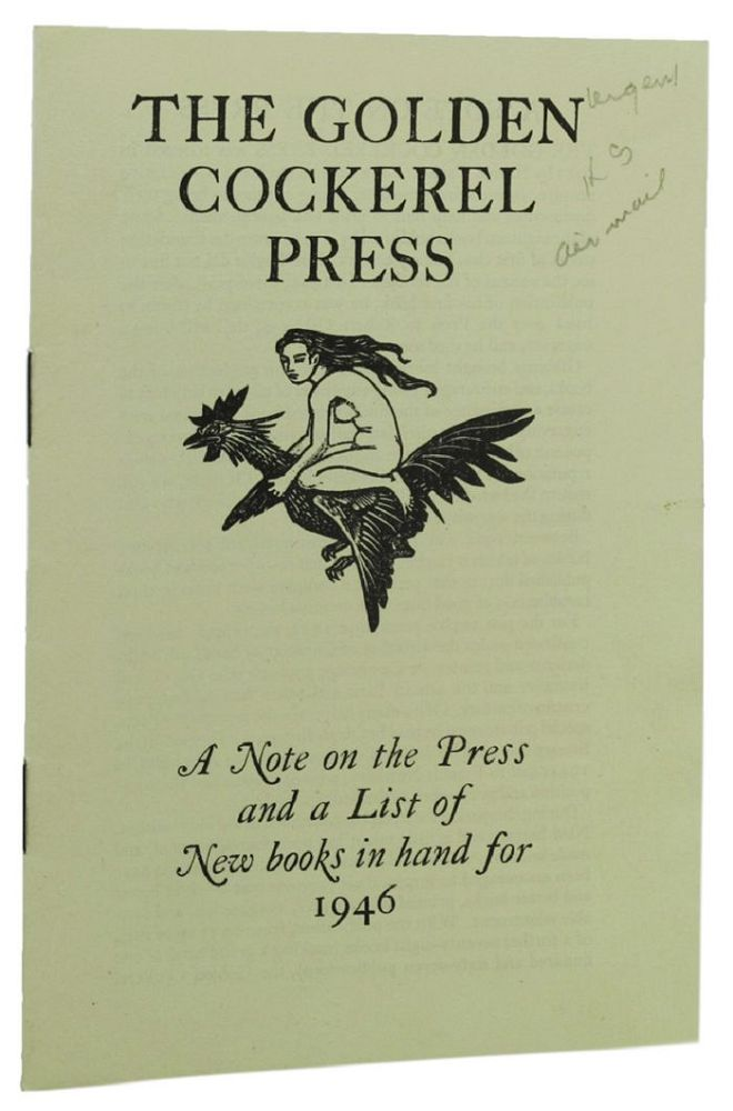 THE GOLDEN COCKEREL PRESS. A Note on the Press and a List of New books in hand for 1946. Golden Cockerel Press Catalogue LXXVIII.