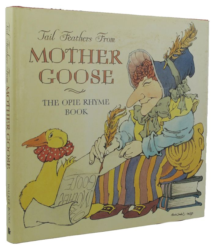 TAIL FEATHERS FROM MOTHER GOOSE. Iona Opie, Compiler.