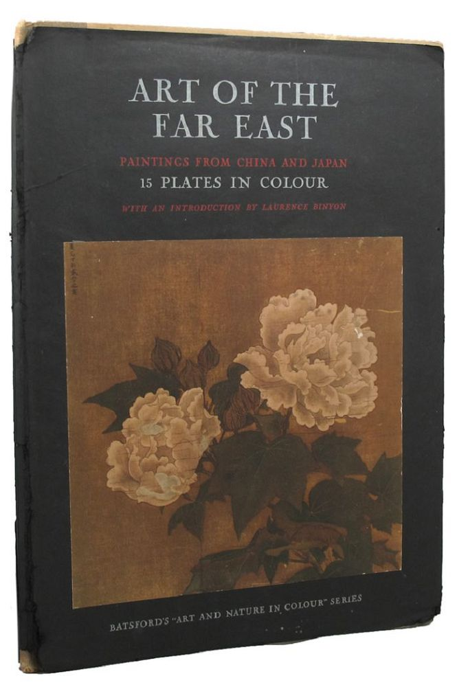 ART OF THE FAR EAST. Laurence Binyon, Introduction.