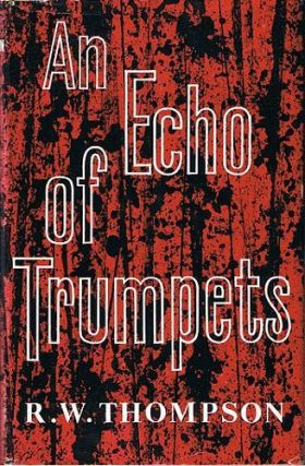 AN ECHO OF TRUMPETS. R. W. Thompson