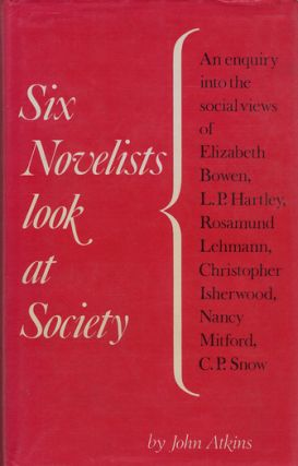 SIX NOVELISTS LOOK AT SOCIETY. John Atkins.