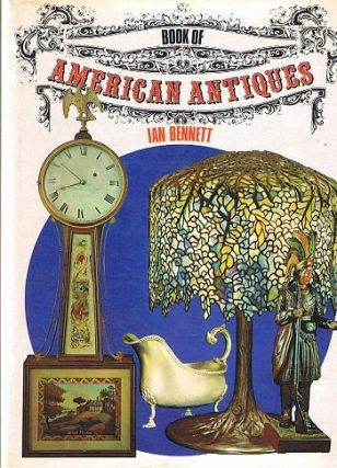 BOOK OF AMERICAN ANTIQUES. Ian Bennett