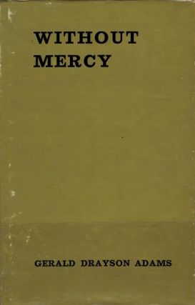 WITHOUT MERCY. Gerald Drayson Adams