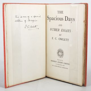 THE SPACIOUS DAYS and other essays. F. C. Owlett