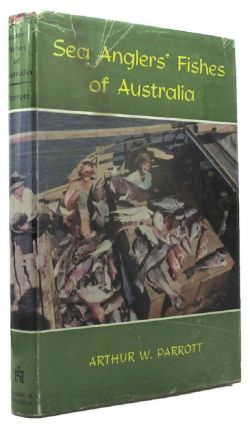 SEA ANGLERS' FISHES OF AUSTRALIA. Arthur W. Parrott