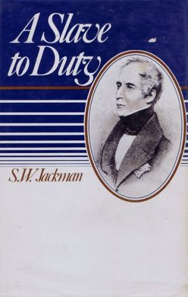 A SLAVE TO DUTY. Sir George Arthur, S. W. Jackman