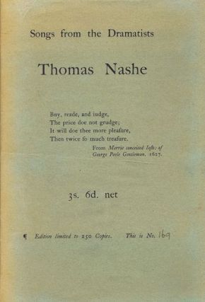 SONGS FROM THE DRAMATISTS: THOMAS NASHE. Thomas Nashe