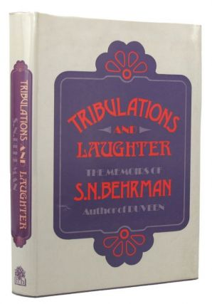 TRIBULATIONS AND LAUGHTER. S. N. Behrman