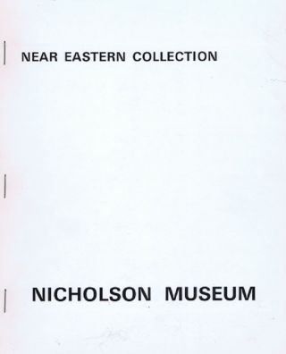 NEAR EASTERN COLLECTION. Nicholson Museum University of Sydney.