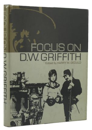 FOCUS ON D. W. GRIFFITH. D. W. Griffith, Harry M. Geduld