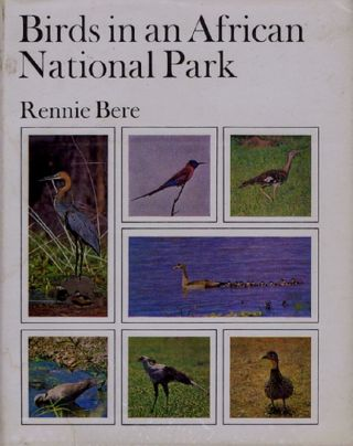 BIRDS IN AN AFRICAN NATIONAL PARK. Rennie Bere.