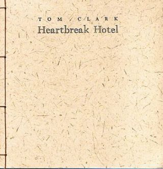 HEARTBREAK HOTEL. Tom Clark.