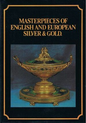 MASTERPIECES OF ENGLISH AND EUROPEAN SILVER & GOLD. J. B. Hawkins.
