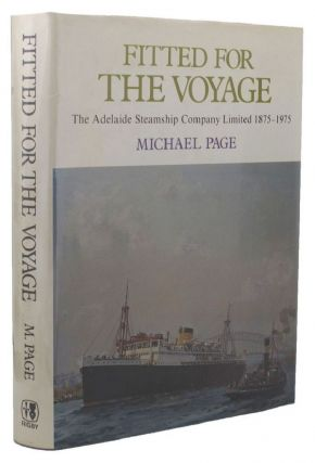 FITTED FOR THE VOYAGE. Michael Page, The Adelaide Steamship Company Limited