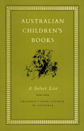 AUSTRALIAN CHILDREN'S BOOKS. Children's Book Council of Australia.