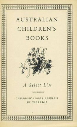 AUSTRALIAN CHILDREN'S BOOKS. Children's Book Council of Australia