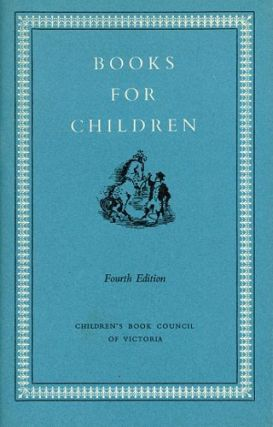 BOOKS FOR CHILDREN. Children's Book Council of Australia.