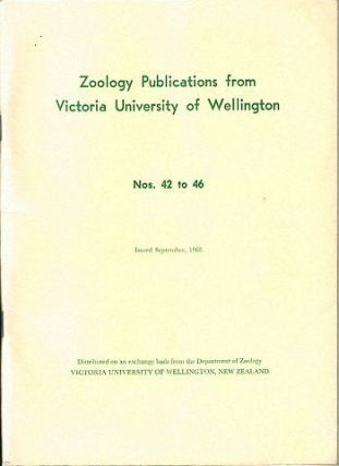 ZOOLOGY PUBLICATIONS FROM VICTORIA UNIVERSITY OF WELLINGTON. Nos. 42 to 46. Victoria University...