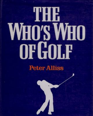 THE WHO'S WHO OF GOLF. Peter Alliss, Michael Hobbs.