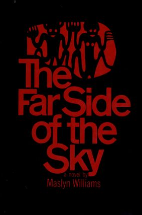THE FAR SIDE OF THE SKY. Maslyn Williams.