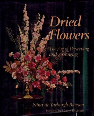 DRIED FLOWERS. Nina de Yarburgh-Bateson