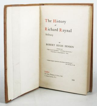 THE HISTORY OF RICHARD RAYNAL, SOLITARY. R. H. Benson