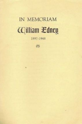 IN MEMORIAM WILLIAM EDNEY, 1897-1948. William Edney.
