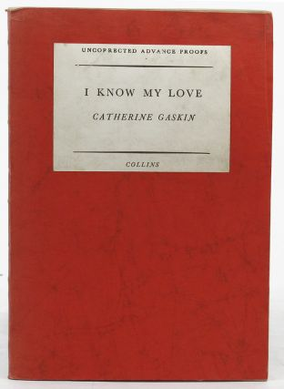 I KNOW MY LOVE. Catherine Gaskin