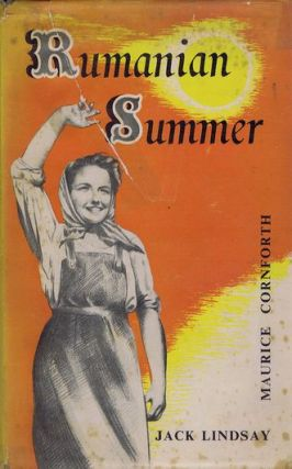 RUMANIAN SUMMER. Jack Lindsay, Maurice Cornforth