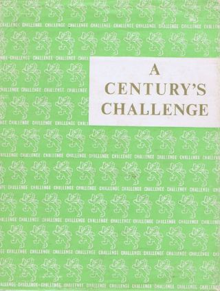 A CENTURY'S CHALLENGE. Wright Stephenson, Co., J. C. Irving.