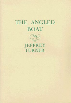 THE ANGLED BOAT. Jeffrey Turner