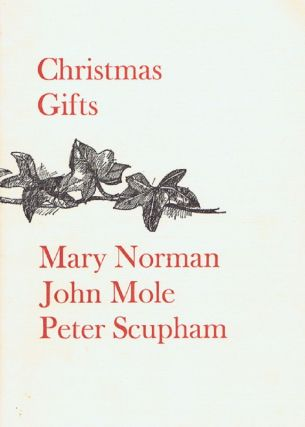 CHRISTMAS GIFTS. John Mole, Peter Scupham