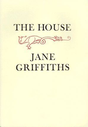 THE HOUSE. Jane Griffiths.