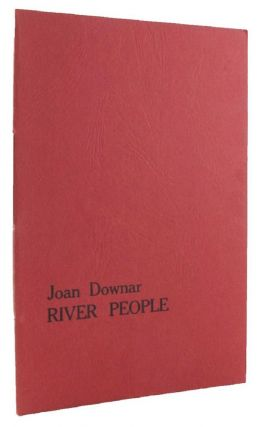 RIVER PEOPLE. Joan Downar