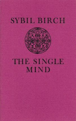 THE SINGLE MIND. Sybil Birch