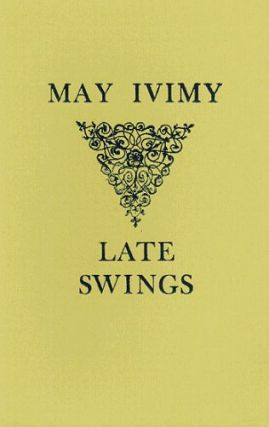 LATE SWINGS. May Ivimy
