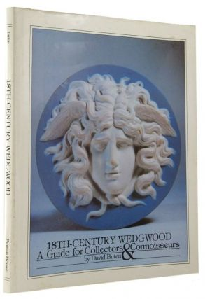 18TH CENTURY WEDGWOOD. David Buten, Jane Perkins Claney, Patricia Pelehach.