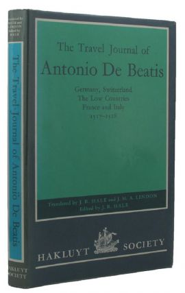 THE TRAVEL JOURNAL OF ANTONIO DE BEATIS. Antonio de Beatis
