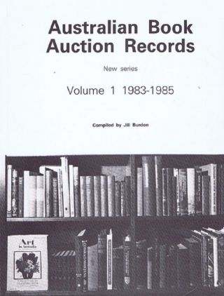AUSTRALIAN BOOK AUCTION RECORDS. New Series, Volume I: 1983-1985. Jill Burdon, Compiler